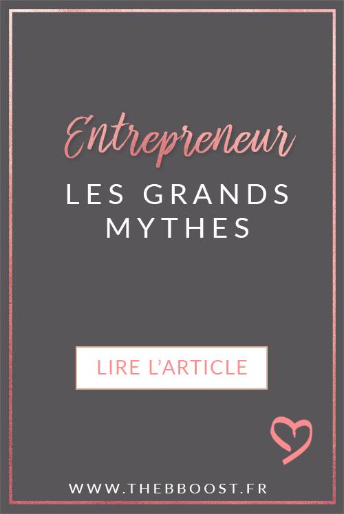 Entrepreneur : les grands mythes, et ces préjugés pas piqués des hannetons qu'on a tous déjà entendus. Un article du blog TheBBoost.